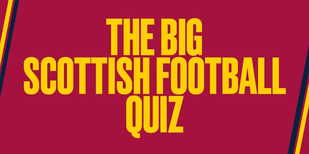 Big Scottish Football Quiz 2 Live Questions Answers Scottish Fa